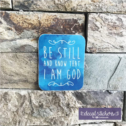Be Still decal sticker