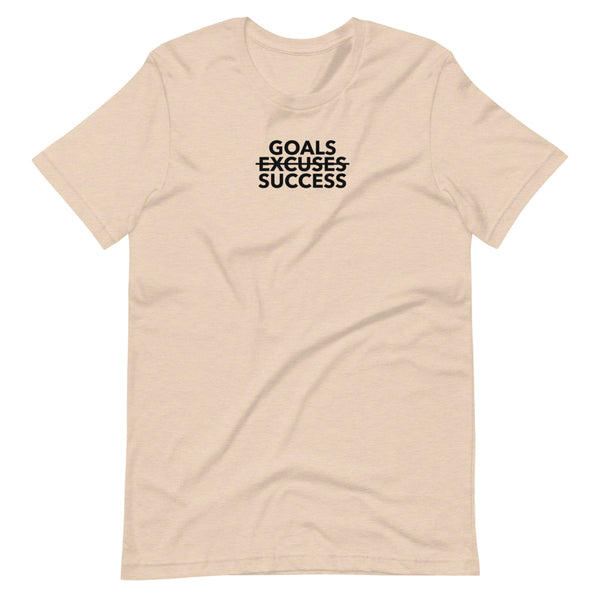 Goals Success Excuses T-Shirt