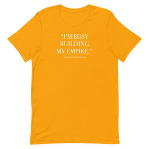 """Building My Empire"" T-Shirt"