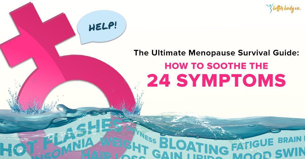 The Ultimate Menopause Survival Guide: How To Soothe The 24 Symptoms