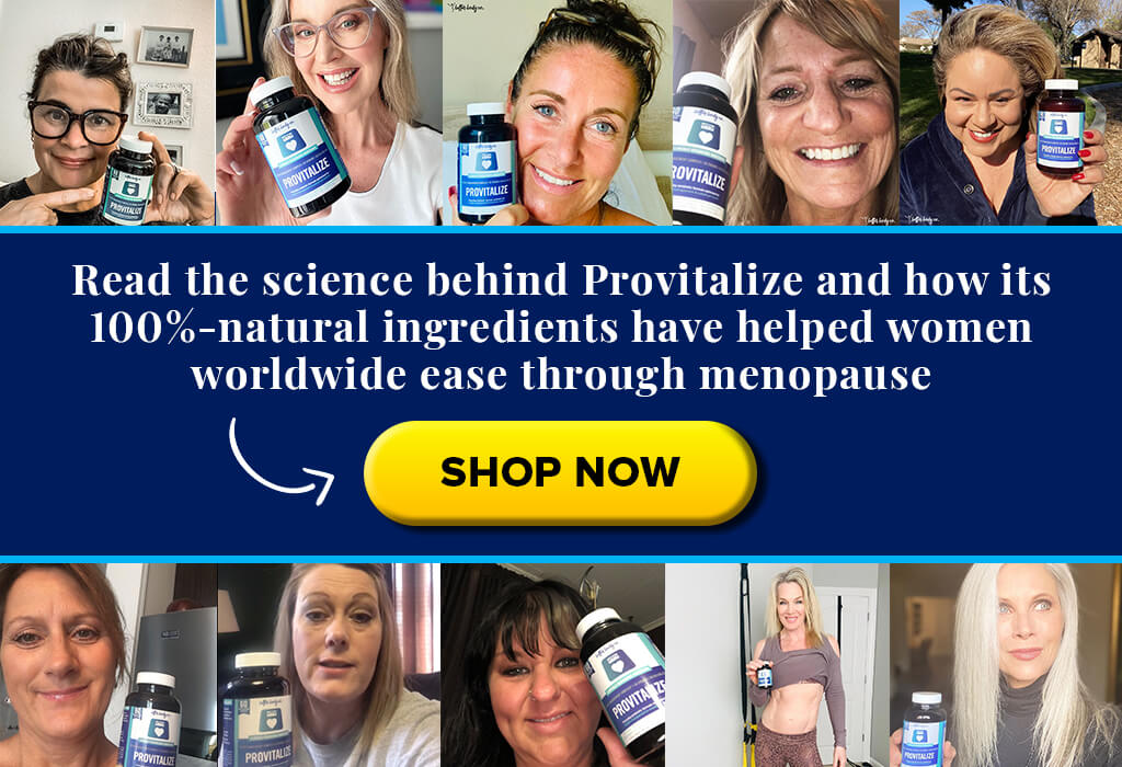 Image - Read the science behind Provitalize and how its 100% natural ingredients have helped women worldwide ease menopause