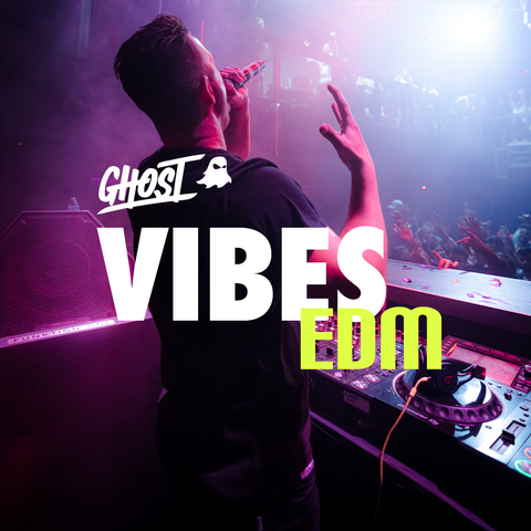 GHOST® VIBES | EDM Spotify Playlist - GHOST LIFESTYLE
