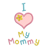"""I love Mommy"" applique machine embroidery design by rosiedayembroidery.com"