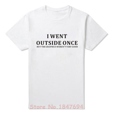 I Went Outside Once  T-shirt Funny Gaming