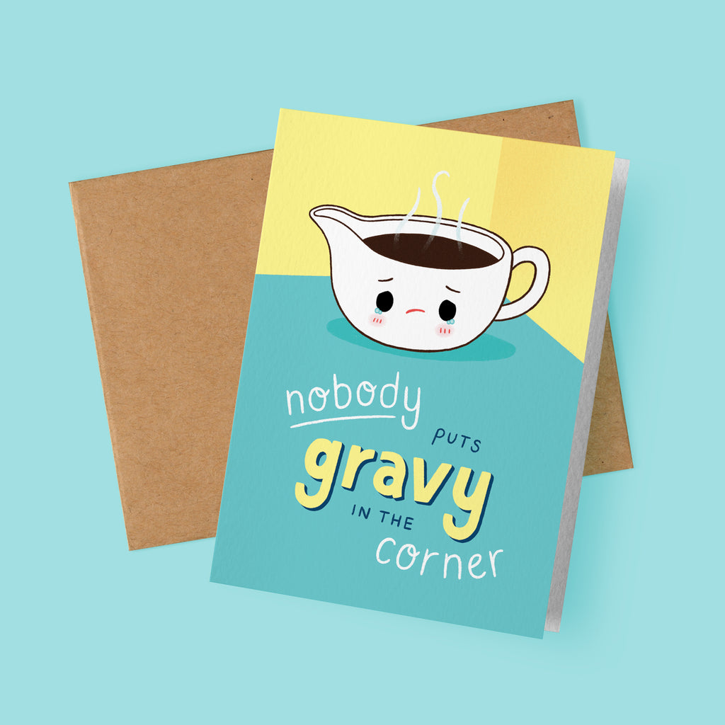 Nobody Puts Gravy in the Corner Card