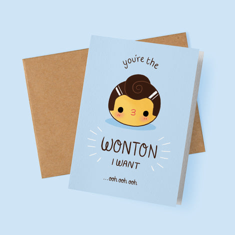 You're the Wonton I Want Card