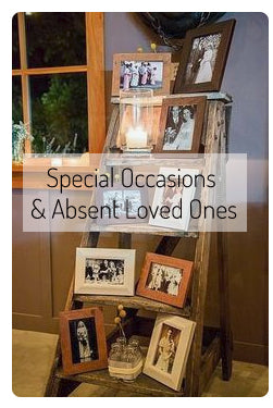 Special Occasions and Absent Loved Ones