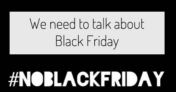 We need to talk about Black Friday