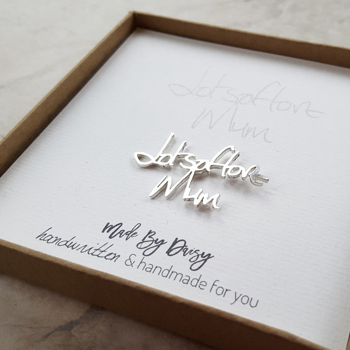 Your Loved One's Handwriting as a Keepsake Silver Pin