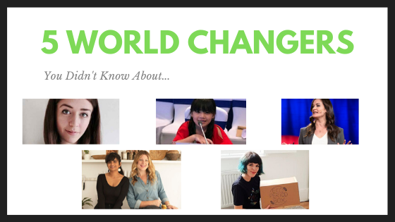 The 5 World Changers You Didn't Know About