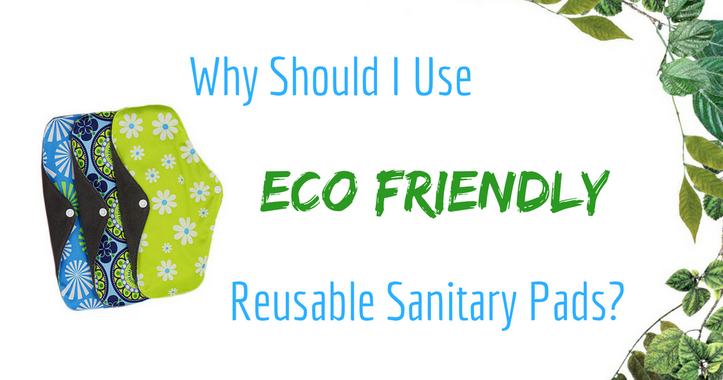 reusable sanitary pads blog post - why use reusable sanitary pads