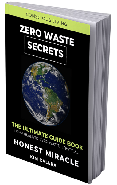 Zero Waste Secrets: The Ultimate Guide Book For A Realistic Zero Waste Lifestyle