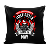 Firefighter Born In May Pillow Cover