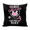 Best Nurses Born In May Pillow Cover