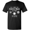 Limited Edition Christmas -All I Want For Christmas Shirts & Hoodies