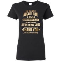 LIMITED EDITION **I'M AN AUGUST GIRL BORN WITH FIRE IN MY SOUL**