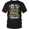 **Limited Edition** Love All Trust Few February Born Shirts