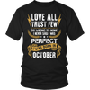 **Limited Edition** Love All Trust Few October Born Shirts