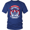 Never Underestimate February Born Firefighter Shirt, Hoodie & Tank
