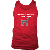 My Dogs Better Men's Tank Top - PuppyShirts