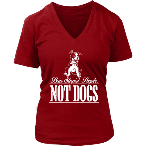 Ban Stupid People Not Dogs Women's V-Necks