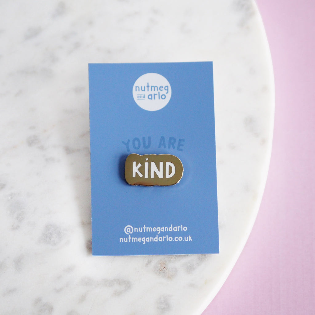 You Are Kind Enamel Pin - Nutmeg and Arlo