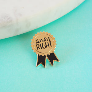 Always Right Pin