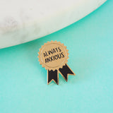 Always Anxious Pin