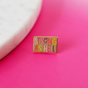 Strong As Hell Gold Pin