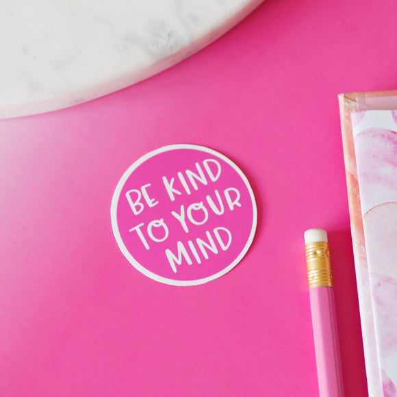 Be Kind To Your Mind Vinyl Sticker