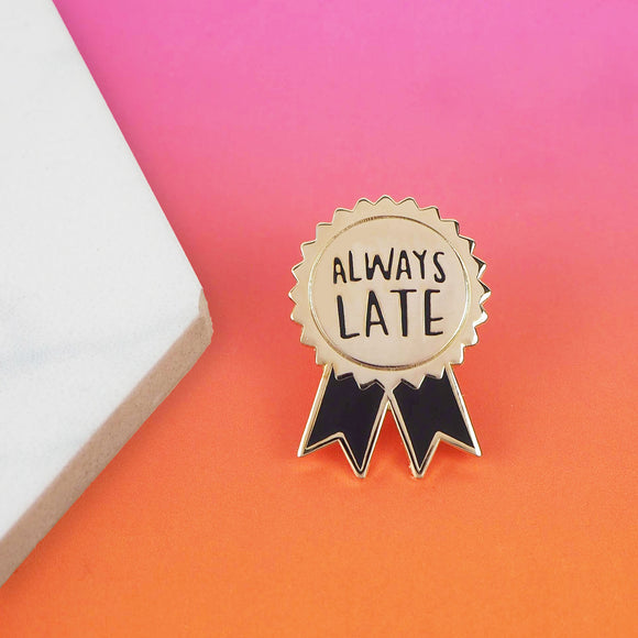 Always Late Pin