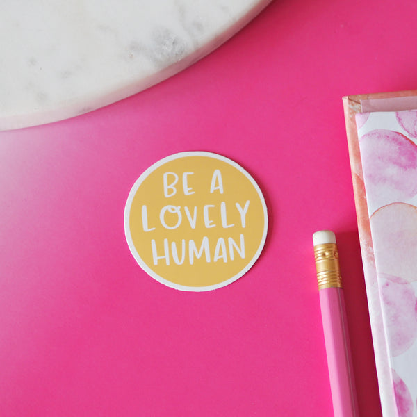 Be A Lovely Human Vinyl Sticker - Nutmeg and Arlo