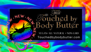 Touched by Body Butter