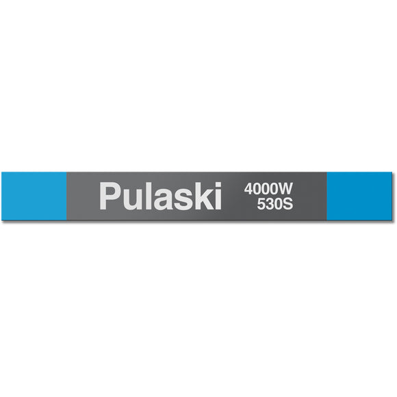 Pulaski (Blue) Station Sign - CTAGifts.com