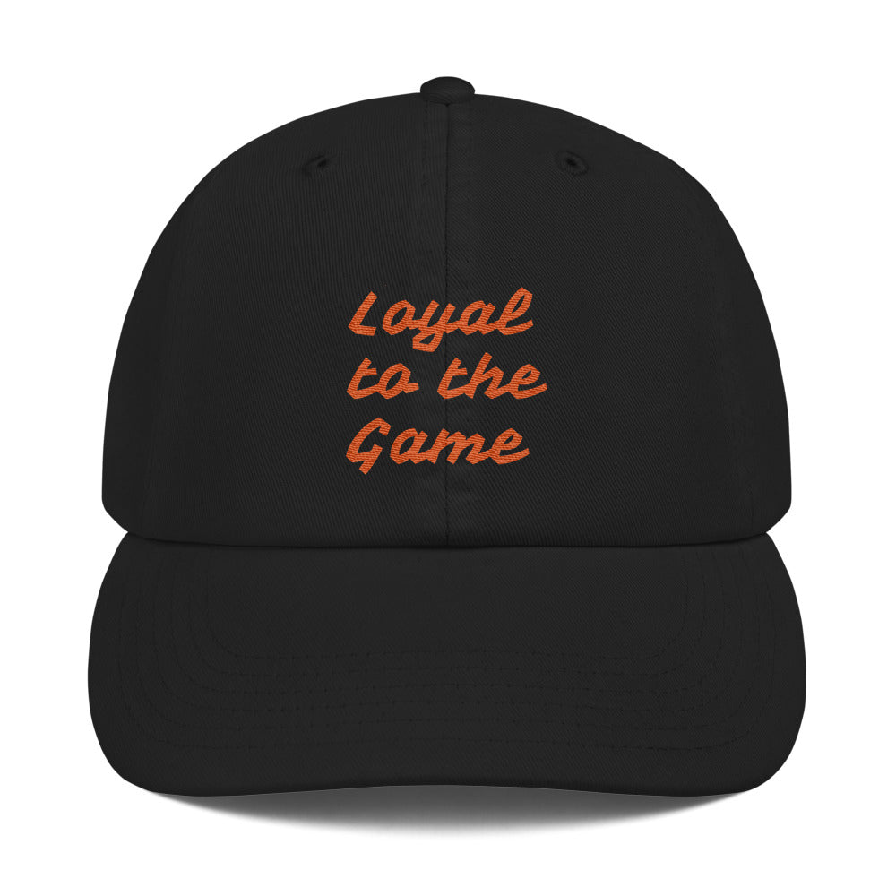 Champion Dad Cap Loyal to the Game