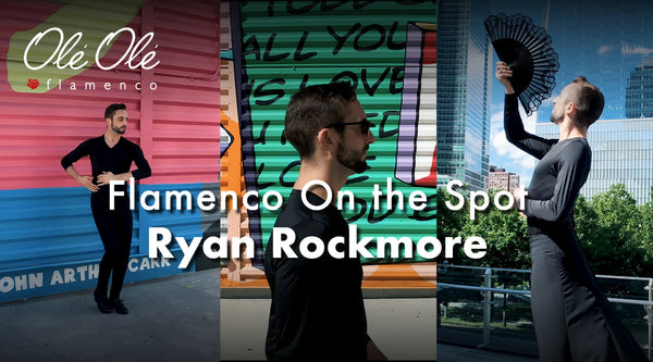 Ole Ole Flamenco On the Spot: Ryan Rockmore