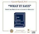 """What It Says"": From the Preface of ""A Course in Miracles"" [CD]"