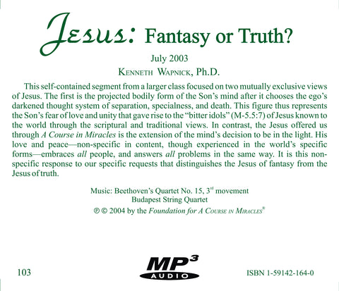 Jesus: Fantasy or Truth? [MP3]