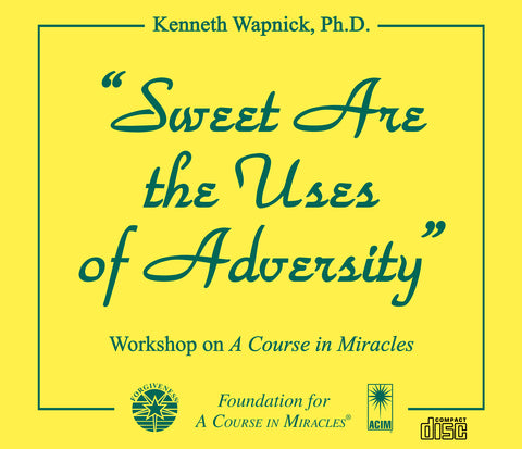 """Sweet Are the Uses of Adversity"" [CD]"