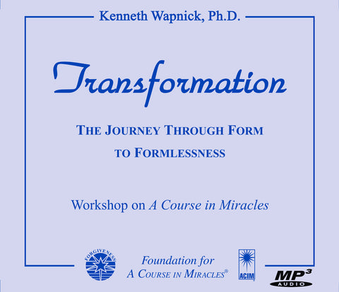 Transformation: The Journey through Form to Formlessness [MP3]