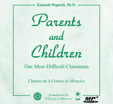 Parents and Children: Our Most Difficult Classroom [MP3]