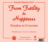 From Futility to Happiness: Sisyphus as Everyman [MP3]