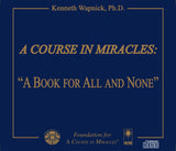 "A Course in Miracles: ""A Book for All and None"" [CD]"
