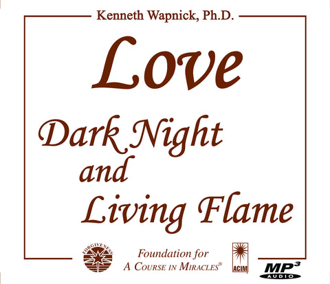 Love: Dark Night and Living Flame [MP3]