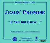 "Jesus' Promise: ""If You But Knew..."" [MP3]"