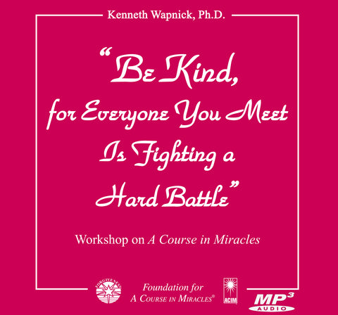 """Be Kind, for Everyone You Meet Is Fighting a Hard Battle"" [MP3]"