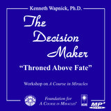 "The Decision Maker: ""Throned Above Fate"" [MP3]"