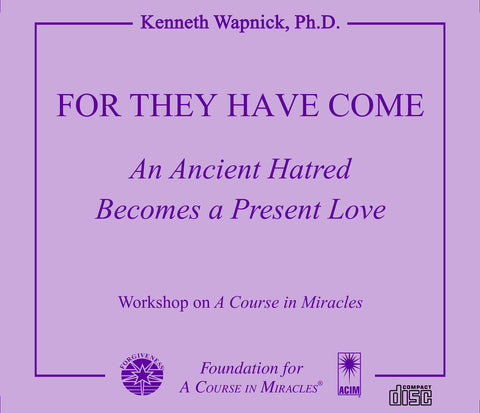 For They Have Come: An Ancient Hatred Becomes a Present Love [CD]