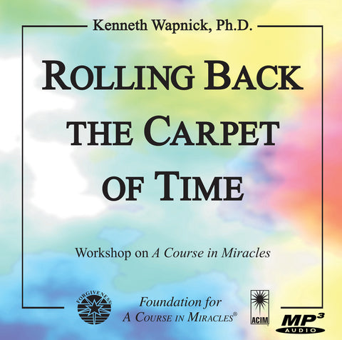 Rolling Back the Carpet of Time [MP3]