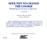 Seek Not to Change the Course [MP3]